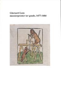 Gheraert Leeu - meesterprenter ter Goude 1477-1484.