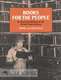 BOOKS FOR THE PEOPLE, AN ILLUSTRATED HISTORY OF THE BRITISH LIBRARY
