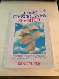 image of Cosmic Consciousness Revisited: The Modern Origins and Development of a Western Spiritual Psychology