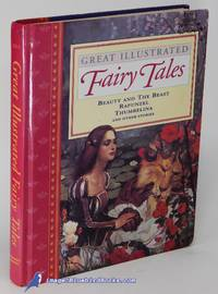 Great Illustrated Fairy Tales: Beauty and the Beast, Rapunzel, Thumbelina  and Others