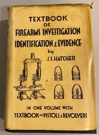 Textbook of Firearms Investigation identification and Evidence