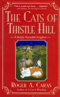 Cats Of Thistle Hill: A Mostly Peaceable Kingdom