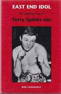 East End Idol: The Amazing Story of Terry Spinks