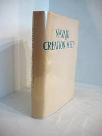NAVAJO CREATION MYTH. Recorded by Mary C. Wheelwright. Navajo Religion Series. Volume I.