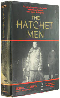The Hatchet Men: The Story of the Tong Wars in San Francisco's Chinatown by  Richard H Dillon - 1st Edition - 1962 - from The Bookworm and Biblio.com