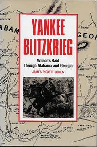 Yankee Blitzkrieg: Wilson's Raid Through Alabama and Georgia