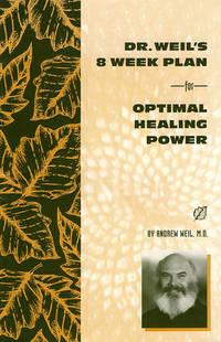 Dr. Weil's 8 Week Plan for Optimal Healing Power