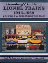 Greenberg's Guide To Lionel Trains 1945-1969. Volume IV, Uncatalogued Sets