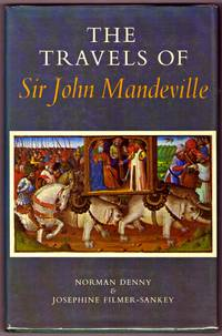 image of THE TRAVELS OF SIR JOHN MANDEVILLE : The Fantastic 14th-century Account of a Journey to the East .