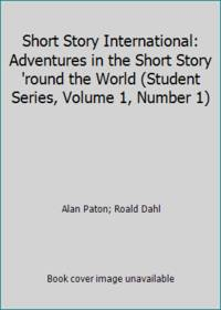 Short Story International: Adventures in the Short Story 'round the World (Student Series, Volume...