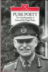 Pure Poett: The Memoirs of General Sir Nigel Poett KCG, DSO and bar by  Nigel Poett - 1st printing - 1991 - from Barbarossa Books Ltd. (SKU: 58810)
