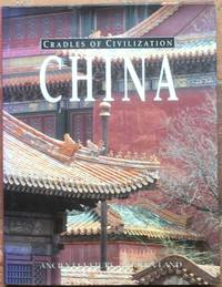 China: Ancient Culture, Modern Land by  Robert E. (Ed) Murowchick - First edition - 1994 - from The Glass Key (SKU: 99323)