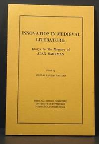 Innovation in Medieval Literature: Essays to the Memory of Alan Markman