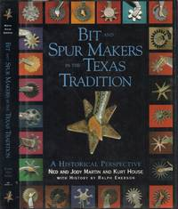 Bit and Spur Makers in the Texas Tradition - A Historical Perspective