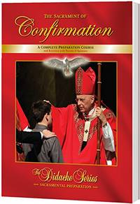 The Sacrament of Confirmation: A Complete Preparation Course