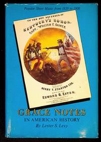 Grace Notes in American History. Popular Sheet Music from 1820 to 1900