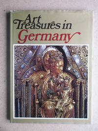 Art Treasures in Germany. Monuments, Masterpieces, Commissions and Collections.