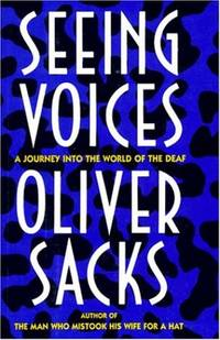 Seeing Voices: A Journey into the World of the Deaf by Sacks