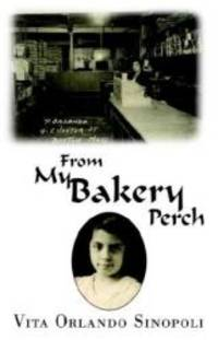 From My Bakery Perch by Vita Orlando Sinopoli - Paperback - 2003-07-04 - from Books Express and Biblio.com