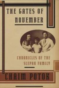 The Gates of November: Chronicles of the Slepak Family by Chaim Potok - Hardcover - 1996-05-06 - from Books Express and Biblio.com