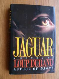 Jaguar by  Loup Durand - First English translation edition - 1991 - from Scene of the Crime Books, IOBA (SKU: biblio11439)