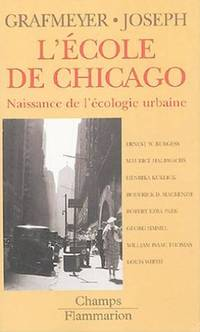 L'école de Chicago: Naissance de l'écologie urbaine