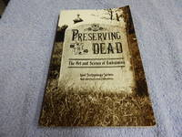 image of Preserving the Dead: The Art and Science of Embalming