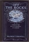 Off The Rocks Stories of the Deep-Sea Fisherfolk of Labrador