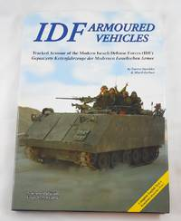 IDF Armoured Vehicles: Tracked Armour of the Modern Israeli Defense Forces (IDF)
