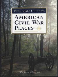 IDEALS GUIDE TO AMERICAN CIVIL WAR PLACES