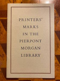 Printers' Marks in the Pierpont Morgan Library