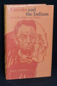 image of Lincoln and the Indians; Civil War Policy and Politics