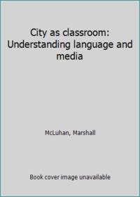 image of City as classroom: Understanding language and media