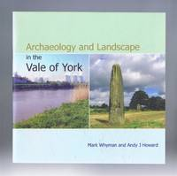 Archaeology and Landscape in the Vale of York