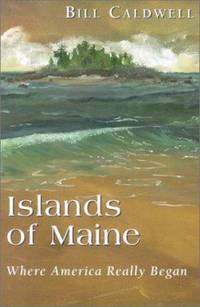 image of Islands of Maine : Where America Really Began