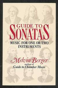 Guide to Sonatas: Music for One or Two Instruments by  Melvin BERGER - Paperback - First Edition - 1991 - from Between the Covers- Rare Books, Inc. ABAA and Biblio.com