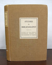 STUDIES In BIBLIOGRAPHY.  Paper of the Bibliographical Society of the University of Virginia