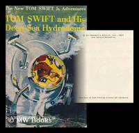 Tom Swift and His Deep-Sea Hydrodome; Illustrated by Graham Kaye by  Ii  Victor - First Edition - 1958 - from MW Books Ltd. and Biblio.com