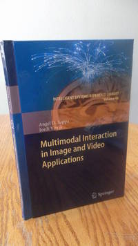Multimodal Interaction in Image and Video Applications (Intelligent Systems Reference Library VOLUME 48)
