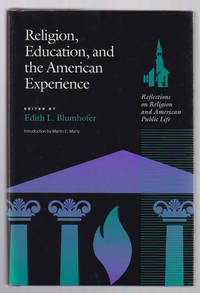 Religion, Education and the American Experience:   Reflections on Religion  and the American Public Life