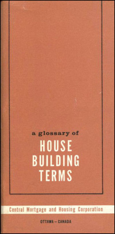 A glossary of house building terms by central mortgage and for Home building terms