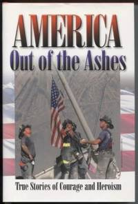 America Out of the Ashes  True Stories of Courage and Heroism