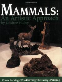 Mammals: An Artistic Approach - Power Carving, Woodburning, Texturing, Painting