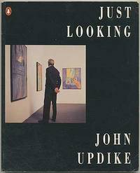 "always looking essays on art by john updike The essays in ""always looking"" display the qualifications of a novelist that john updike brought to his moonlighting as an art critic."