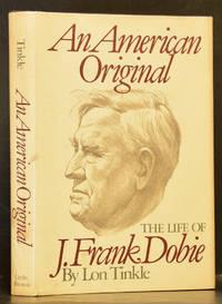 American Original: The Life of J. Frank Dobie (SIGNED)