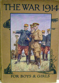 The War, 1914:  A History and an Explanation for Boys and Girls