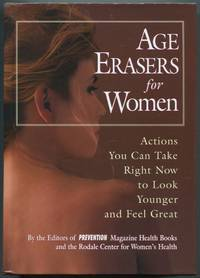 Age Erasers for Women: Actions You Can Take Now to Look Younger and Feel Great