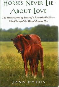Horses Never Lie About Love