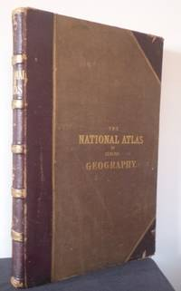 The National Atlas of Historical, Commercial and Political Geography constructed from the most...