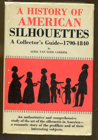 A History of American Silhouettes: A Collector's Guide-1790-1840